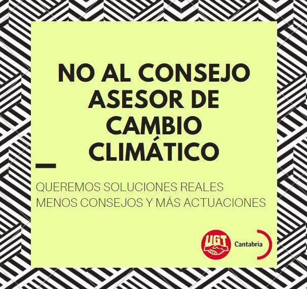 UGT dice NO al Consejo Asesor de Cambio Climático